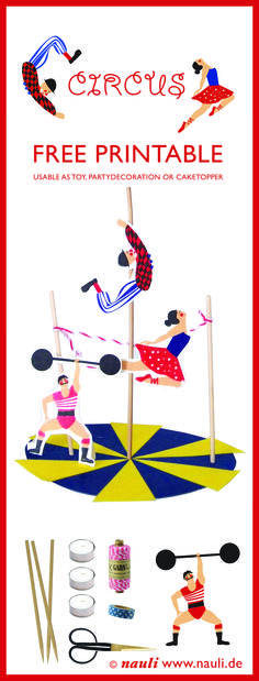 free DIY printable circus    #caketopper #circus #birthdayparty #table decoration #nauli #etsydesignawards #kabelartisten #cableartists #diyfun #ausschneidebogen #tightrope #clown #strongmen