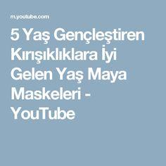 5 Yaş Gençleştiren Kırışıklıklara İyi Gelen Yaş Maya Maskeleri - YouTube