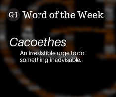 It's GillespieHall Fun Fact Friday: Today's topic = words we should revive. And the word is… Cacoethes – an irresistible urge to do something inadvisable. 😊 G Words, Fun Fact Friday, Social Media Content, Something To Do, Fun Facts, Funny Facts