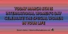 March 8th is 'International Women's Day'. Take a moment to celebrate the special women in your life.  #InternationalWomensDay #WomensDay #WomensHistoryMonth #PowerOfWomen #SisterhoodShare #StillIRise
