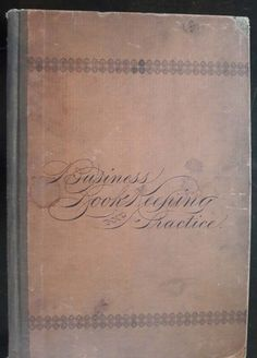 Antiquarian Book 1st ed 1894 Business BookKeeping & Practice by Sadler and Rowe