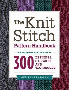 The knit stitch pattern handbook Melissa Leapman Free dl