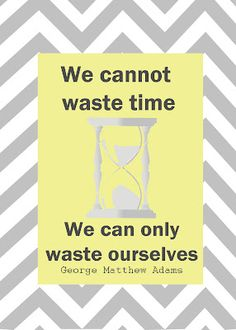We cannot waste time....