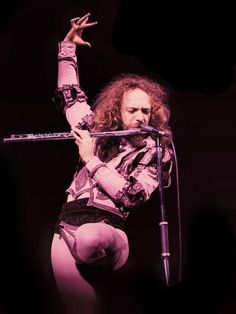 Ian Anderson from Jethro Tull. One of the best musicians, song writers, composers, performers EVER.