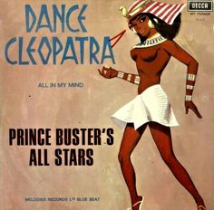 Prince Buster's All Stars - Dance Cleopatra All In My Mind / Waiting For My Rude Girl (Vinyl) at Discogs Vinyl Cd, Vinyl Records, Prince Buster, Reggae Art, Skinhead Reggae, Greatest Album Covers, Rare Records, Lp Cover, Cover Art