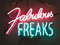 """Fabulous Freaks"" Pink & Turquoise Neon on Clear Acrylic"