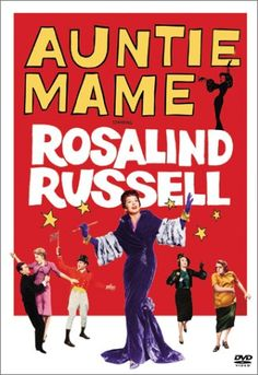 """Auntie Mame.......Best Line in  the film """" Live! Live! Live! Life is a banquet and most poor suckers are starving!"""""""