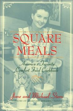 Square Meals : America's Favorite Comfort Cookbook by Jane Stern,http://www.amazon.com/dp/0867308206/ref=cm_sw_r_pi_dp_vaXzsb1ER8254XBF