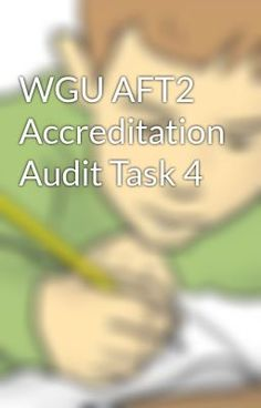 """aft2 task 1 accreditation audit Wgu aft2 task 3 category : you will examine data for a patient that is found in the attached""""accreditation audit case study"""" and find any trends."""