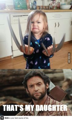 Technically I don't think Wolverine had a daughter, but this is still quite humorous.