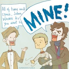 Makes me laugh but then I end up thinking about it seriously (as I'm prone to do) and then I think Sherlock would get John to become the Doctor's companion so he could get on the Tardis and never have to be BORED again.