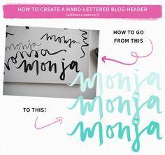 How to Create a Hand How to Create a Hand-Lettered Blog Header (Without a Scanner!)