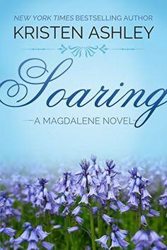Soaring by Kristen Ashley Series: Magdalene My Rating: Sultry Scale: American heiress Amelia Hathaway needs to start anew. New York Times, Kristen Ashley Books, Everything She Wants, Romance Books, Bestselling Author, Book Worms, Book Lovers, The Book, Books Online