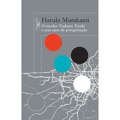 Livro - O Incolor Tsukuru Tazaki e Seus Anos de Peregrinação