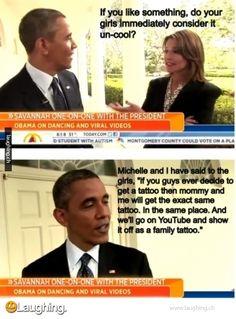 "Lmao ""A family tattoo"" bahaha Go Mr.President!"