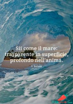 Sii come il mare: trasparente in superficie, profondo nell'anima. Meaningful Quotes, Inspirational Quotes, Midnight Thoughts, Italian Life, Motivational Wallpaper, Christian Post, Italian Quotes, Magic Words, Sentences