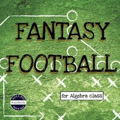 Fantasy Football! ... I like this activity because it is math-loaded. Kids like this activity because it is sports!