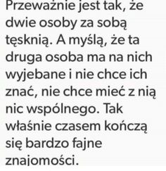 Ale tak jest, że ma mnie w dupie! Bitch Quotes, Daily Quotes, True Quotes, Motivational Quotes, Happy Photos, Peace And Love, Texts, Mood, Thoughts