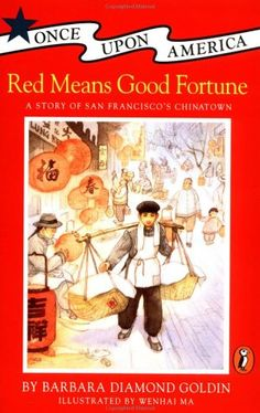 Red Means Good Fortune: A Story of San Francisco's Chinatown Grade 3/4