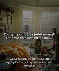 Po czym poznać, że jesteś mamą? Humor, Quotes, Humour, Funny Photos, Funny Humor, Comedy, Lifting Humor, Jokes
