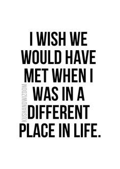 I wish we would have met