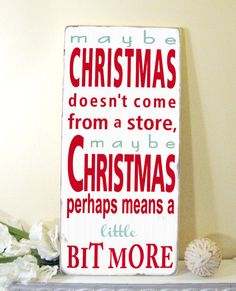 Maybe Christmas doesn't come from a store-Dr Seuss Quote -  How the Grinch Stole Christmas- Typography Word Art. $89.00, via Etsy.