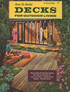How to Build Decks for Outdoor Living, A Sunset Book. Lane Publishing, 1963.