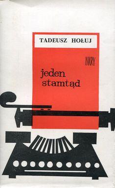 """""""Jeden stamtąd"""" Tadeusz Hołuj Cover by Aleksander Stefanowski Published by Wydawnictwo Iskry 1966"""