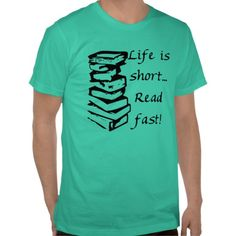 Life is short- shirt