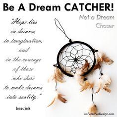 Be A Dream Catcher!   Quotespictures.com