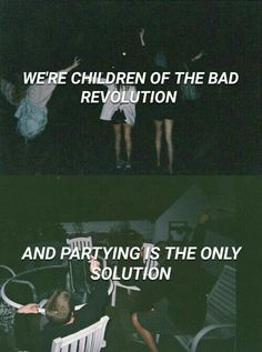 TEENAGERS // We're children of the bad revolution and partying is the only solution