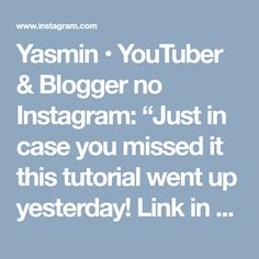 """Yasmin • YouTuber & Blogger no Instagram: """"Just in case you missed it this tutorial went up yesterday! Link in my bio! Tag me if you do your makeup inspired by this tutorial tonight!…"""" • Instagram"""