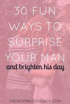 30 fun and easy ways to surprise your man + brighten his day! (scheduled via http://www.tailwindapp.com?utm_source=pinterest&utm_medium=twpin&utm_content=post139384783&utm_campaign=scheduler_attribution)