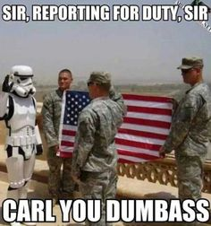 Sir, Reporting for Duty, Sir Carl You Dumbass - http://www.memefunnies.com/sir-reporting-for-duty-sir-carl-you-dumbass/