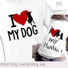 71cb1d579 Funny I love my dog I love my human with heart adult shirt and dog shirt  matching set