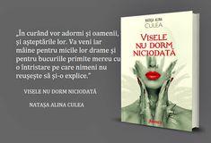 Citat Natașa Alina Culea Visele nu dorm niciodată (roman) În curând vor adormi și oamenii, și așteptările lor...