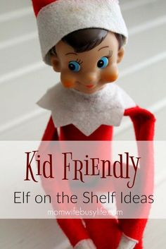 Kid Friendly Elf on