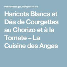 Haricots Blancs et Dés de Courgettes au Chorizo et à la Tomate – La Cuisine des Anges