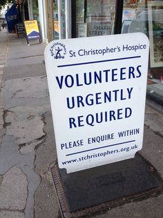 Hospice sign needing Volunteers in Dulwich London UK #hospice #charity #shop #thrift #store #volunteer #dulwich #UK #london #england