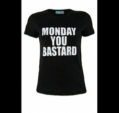 ha! Wish I could wear that to work on Monday....but I guess not...I work at a bank..haha.