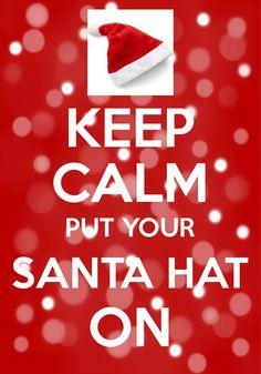 keep calm put your Santa hat on / created with Keep Calm and Carry On for iOS / #Christmas #SantaClaus