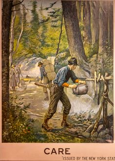 Inside the Logging Exhibit at the Adirondack Museum. Fire safety poster for NY State camping