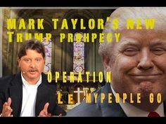 Vigilant Warrior Lords Army: Mark Taylor New True Prophecy Of Donald J. Trump: Let My People Go. - YouTube 4:47 Jan 2017
