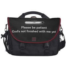 Loading...please be patient God's not finished with me yet -  Laptop bag