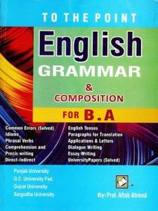 To The Point English Grammar Composition For Ba By Aftab Ahmed English Grammar Book Pdf Grammar Book Pdf English Grammar Book