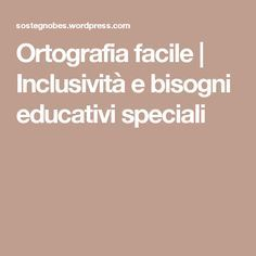 Ortografia facile | Inclusività e bisogni educativi speciali