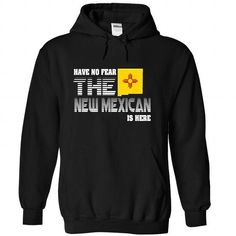 Have no fear New Mexican is here T Shirts, Hoodies. Get it here ==► https://www.sunfrog.com/LifeStyle/Have-no-fear-New-Mexican-is-here-7872-Black-Hoodie.html?41382 $39.99