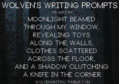 Moonlight beamed through my window, revealing toys along the walls, clothes scattered across the floor, and a shadow clutching a knife in the corner.