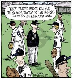 The Comic Strips - Dave Coverly :: Speed Bump :: :: Image Number: 97196 :: You've played great, kid, but we're sending you to the minors to work on your spitting. Rangers Baseball, Baseball League, Sports Baseball, Texas Rangers, Baseball Bats, Softball Memes, Baseball Memes, Speed Bump Comic, Jokes Pics