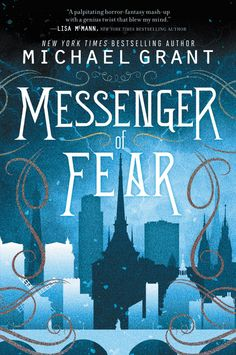 Messenger of Fear by Michael Grant | Paperback Edition | August 11, 2015 | Juvenile Fiction \ Horror & Ghost Stories | Katherine Tegen Books | Series: Messenger of Fear | 288 pages